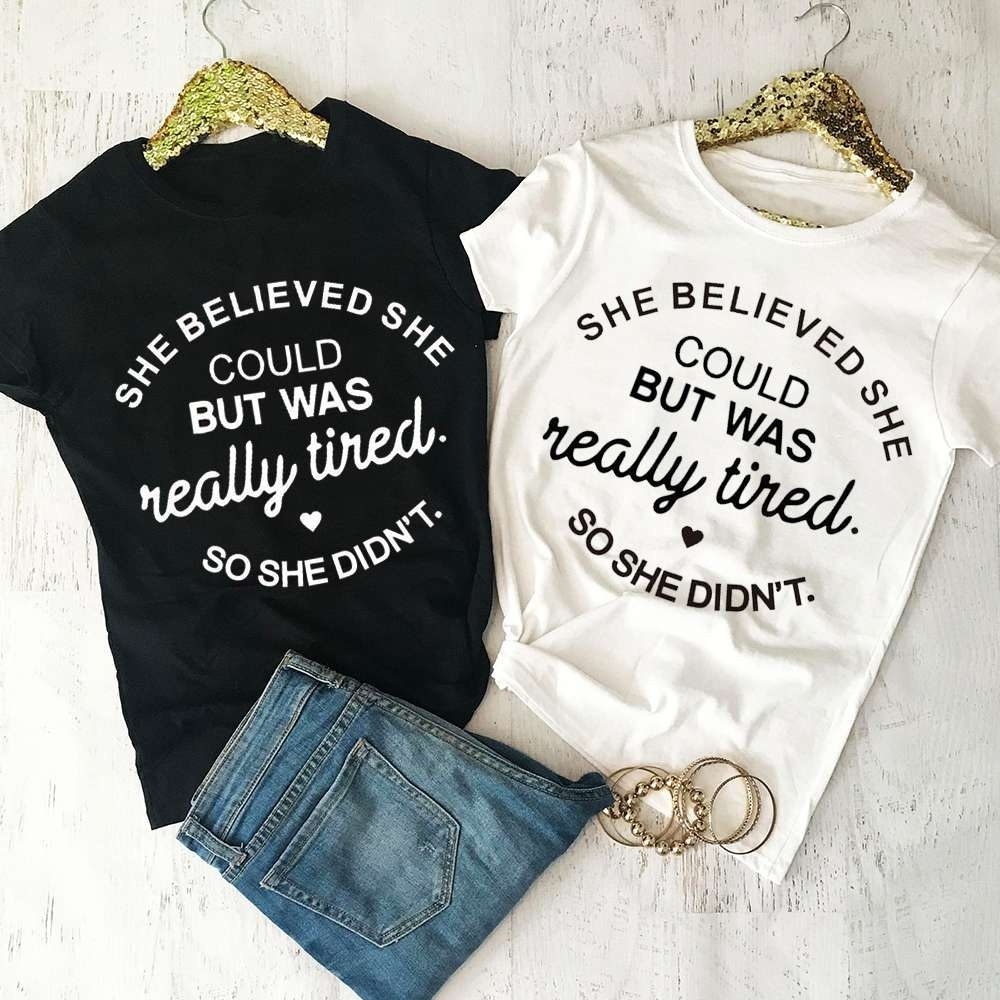 She Believed She Could But Was Really Tired T-Shirt Summer Fashion Clothing Quality Cotton Tee Slogan Aesthetic Tops Girl shirts tired t shirt