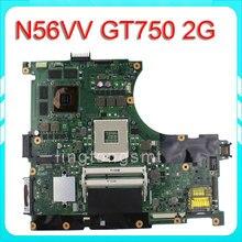 N56VV Motherboard REV2.0 mainboard GT750 2G Fit N56VM N56VJ N56VB N56VZ 100% Tested