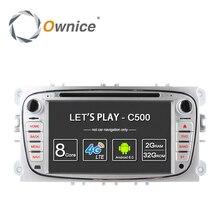 Ownice C500 4 г LTE Android 6.0 Octa 8 ядра dvd-плеер GPS для Ford Mondeo S-MAX Connect Focus 2 2008 2009 2010 2011 32 г Встроенная память