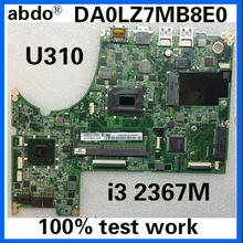 Материнская плата abdo DA0LZ7MB8E0 для lenovo U310, материнская плата для ноутбука, Процессор i3 2367M DDR3, тестовая работа
