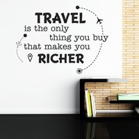 New arrival Wall Decal Travel Is The Only Thing You Buy That Makes You Richer Wall Sticker Vinyl Home Decor Wall Art