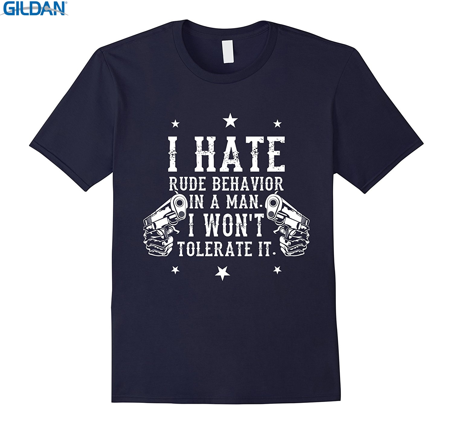 GILDAN 100% Cotton O-neck custom printed T-shirt I Hate Rude Behavior In A Man I Wont Tolerate Cool T-Shirt