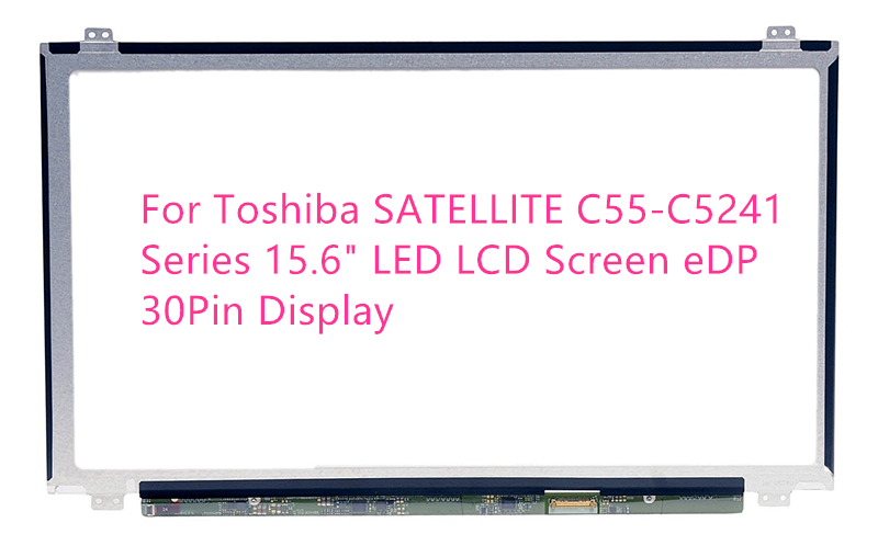 For Toshiba SATELLITE C55-C5241  Series 15.6 LED LCD Screen eDP 30Pin Display