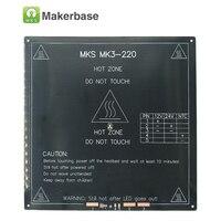 שולחן MKS MK3-220 מותאם מיטת חום PCB MK2B מחומם 3D מצוין חלק 110C אלומיניום 220*220*3 מ