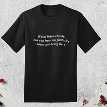 If You Listen Closely You Can Hear Me Fantasize Black T-shirt Tumblr Fashion Grunge 90s Aesthetic Tee