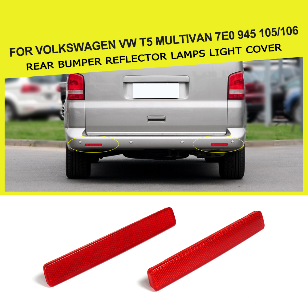 2PCS/SET ABS Rear Bumper Reflector Lamps Light Cover for Volkswagen VW T5 Multivan 7E0 945 105/106