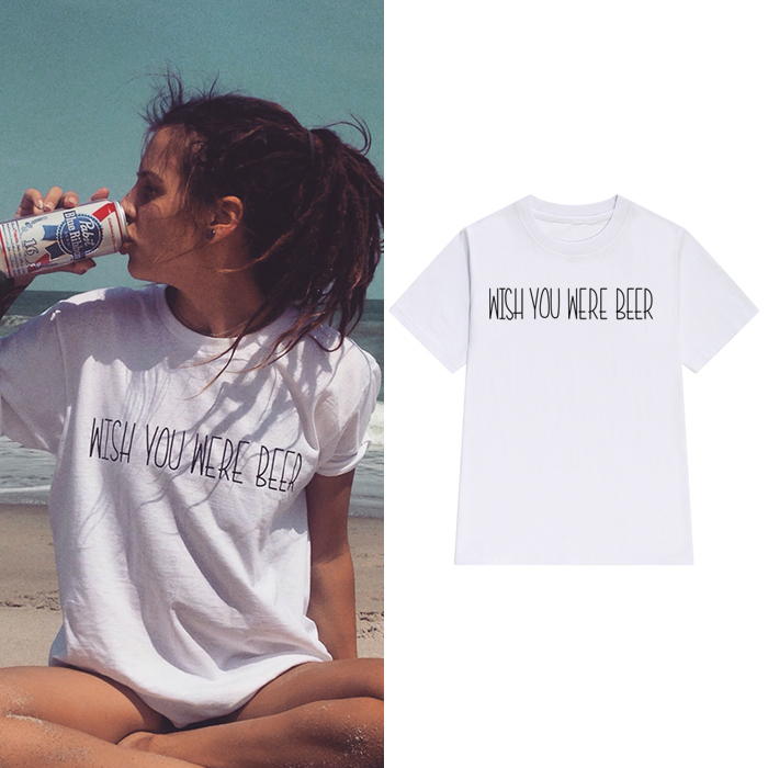 Wish You Were Beer Letters Print Women Tshirt Cotton