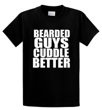 2017 Cotton T Shirts Clothing Short Graphic Bearded Guys Cuddle Better O-Neck Tees For Men