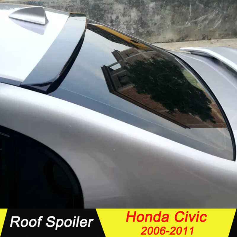 For Honda Civic 2006 2007 2008 2009 2010 2011 Roof Spoiler High Quality Abs Plastic Rear Tail Wing Decoration For Honda Civic Aliexpress