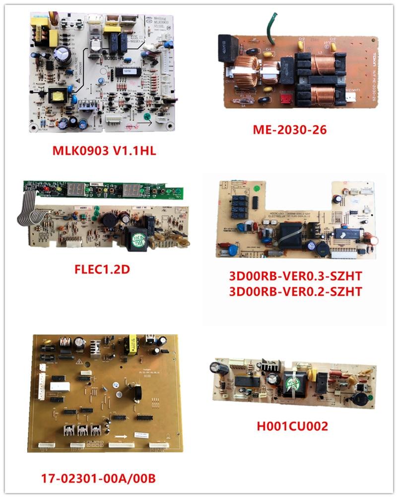 MLK0903 V1.1HL| ME-2030-26| FLEC1.2D H002CU001| 3D00RB-VER0.3/VER0.2-SZHT| 17-02301-00B/00A| H001CU002 Used Good Working
