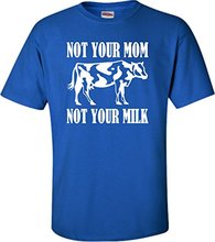"""Not Your Mom Not Your Milk"" Unisex T-shirt"