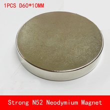 1PCS round D60x10mm N52 Super Powerful neodymium magnets n52 diameter 60*10mm