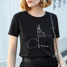 Fashion choice letter print cotton T-Shirt for woman Casual Funny brand Shirt Graphic Tees summer tops Hipster Tumblr drop ship(China)