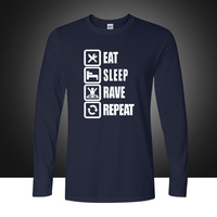 2016 Funny Style Eat Sleep Rave Repeat T Shirt Men Casual Long Sleeve Round Neck T