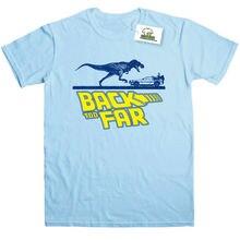 цена Back Too Far Inspired by Back To The Future Printed T-Shirt Top Tee 100% Cotton Humor Men Crewneck Tee Shirts Black Style в интернет-магазинах