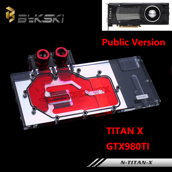 Bykski Public Version Full Cover Graphics Card Water Cooling Block Use for NIVDIA GTX TITAN-X GTX980TI Cooler GPU RGB Light bykski multicol water cooling block cpu radiator use for amd ryzen am3 am4 acrylic cooler block 0 5mm waterway matel bracket