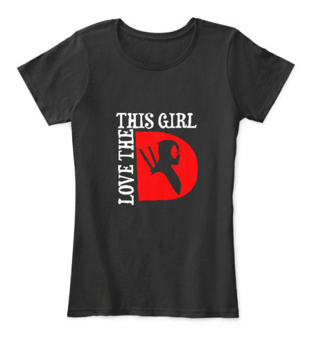 New Deadpool Ladies This Girl Loves the D T Shirt Size S-XL