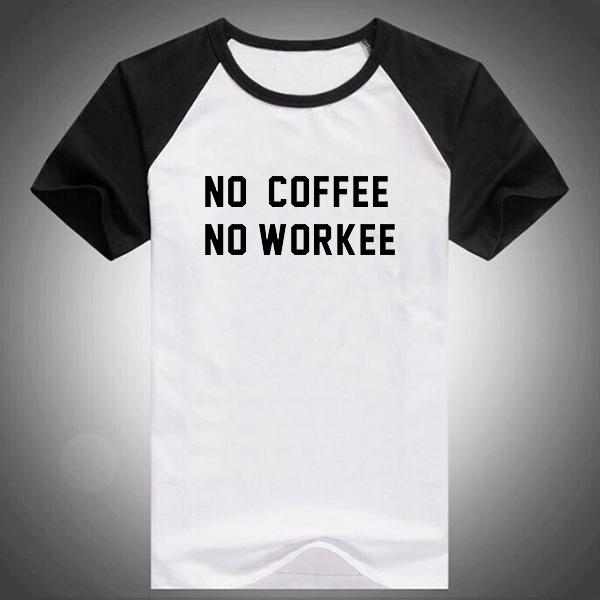 Aliexpress.com : Buy No Coffee No Workee Fun Letter Print Black ...