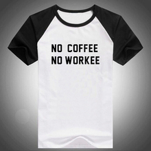 No Coffee No Workee Fun Letter Print Black White Raglan Sleeve Men T-shirt Swag Cool Tshirts Summer Spring Male Apparel S – XXL