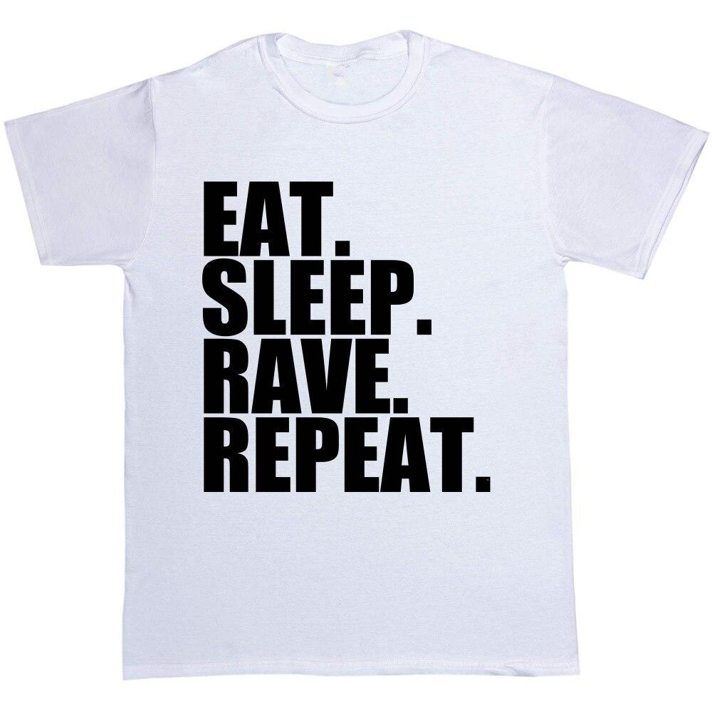 Humor Tees Short Sleeve Men Printed Eat. Sleep. Rave. Repeat. Festival Music Dance Acid Trance O-Neck Tee