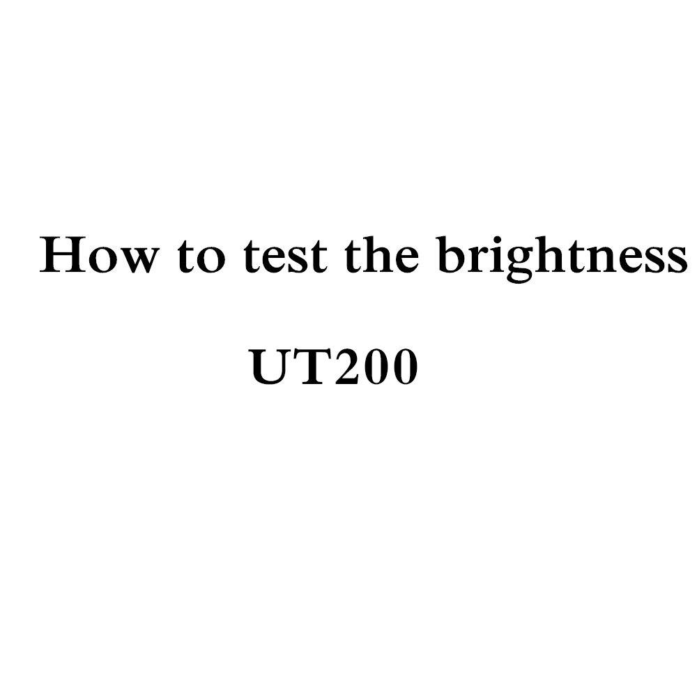 How to test brightness of UT200