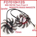 Envío libre 2 unids/lote FD7010H12S 75mm DC12V 0.35A para N560GTX R6790 R6850 N460GTX Twin Frozr II tarjeta gráfica ventilador