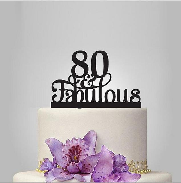 Aliexpresscom Buy 80 fabulouscake topper80th birthday