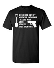 Gildan Before You Date My Daughter Gun Shovel Backyard Dad T-Shirt Tee(China)