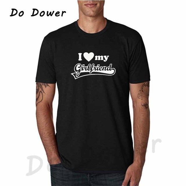 2018 New Fashion I LOVE MY GIRLFRIEND Funny Printed Mens T Shirts Boyfriend Birthday Brand