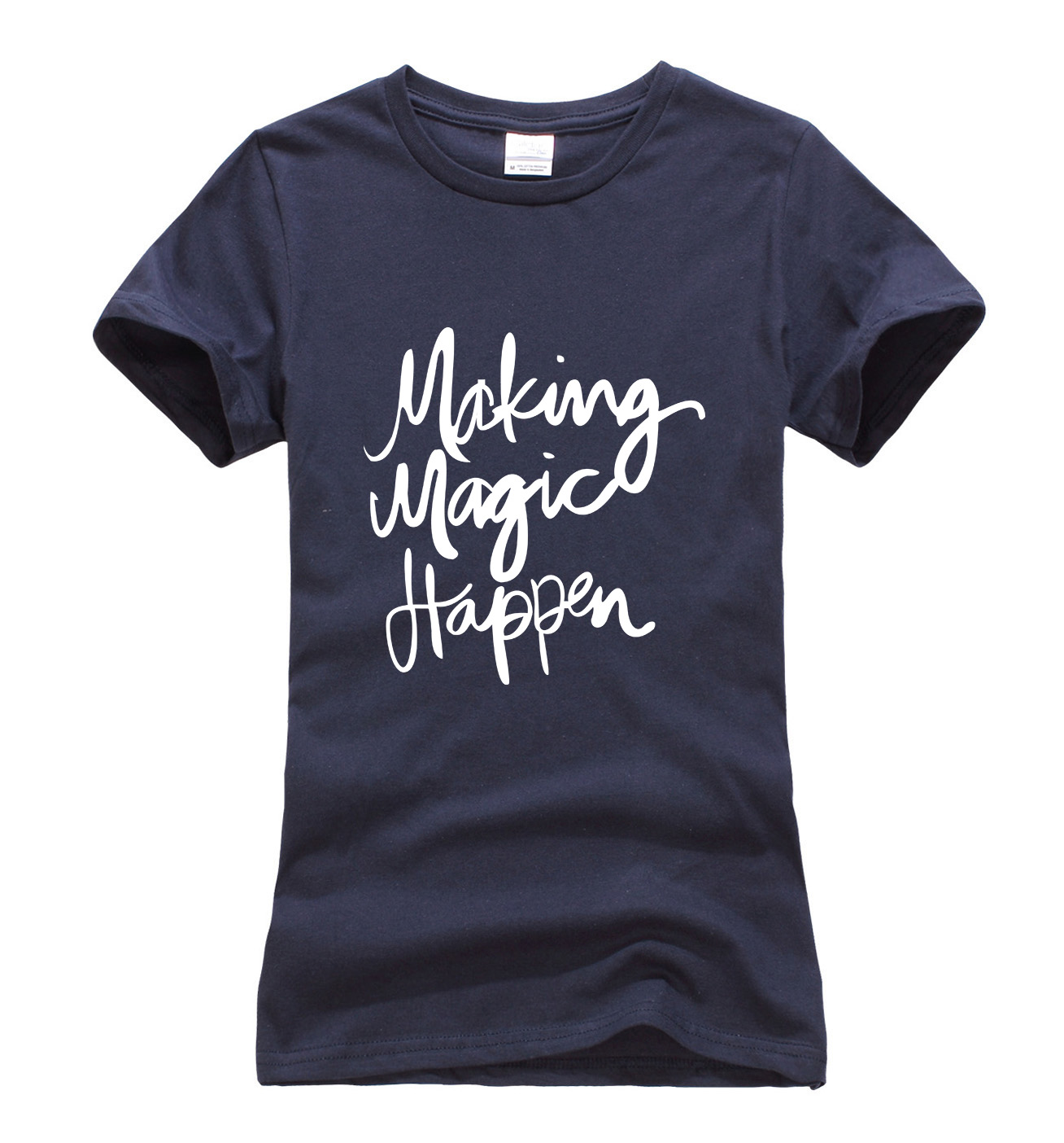 2017 summer making magic happen print t shirt women brand for Print one t shirt