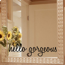 Hello Gorgeous Mirror Decal Sticker Mirror Decal Sticker Wall Decal Wall Quote Stickers Home Decor For