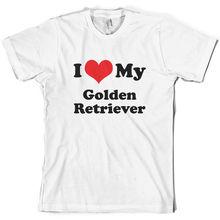 I Love My Golden Retriever - Mens T-Shirt 10 Colours Dog Puppy Canine Print T Shirt Short Sleeve Hot Tops Tshirt