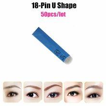 50 PCS 18 Pin U Shape Permanent Makeup Eyebrow Tattoo Needles For 3D Microblading Manual Tattoo Pen UB18-50