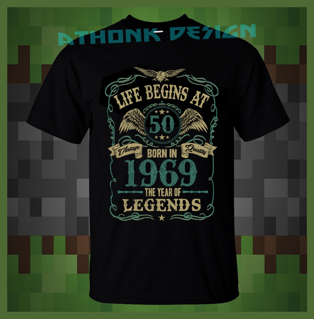 ed52264fc 2019 Fashion Summer Style Life Begins At 50 Mens T Shirt BORN In 1969 Year  of Legends 50th Birthday Gift Tee shirt-in T-Shirts from Men's Clothing on  ...