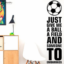 YOYOYU Wall Decal  Sport Soccer Stickers Vinyl For Kids Room Boy Bedroom Football Quote Just Give Me A Ball Home DecorCY682