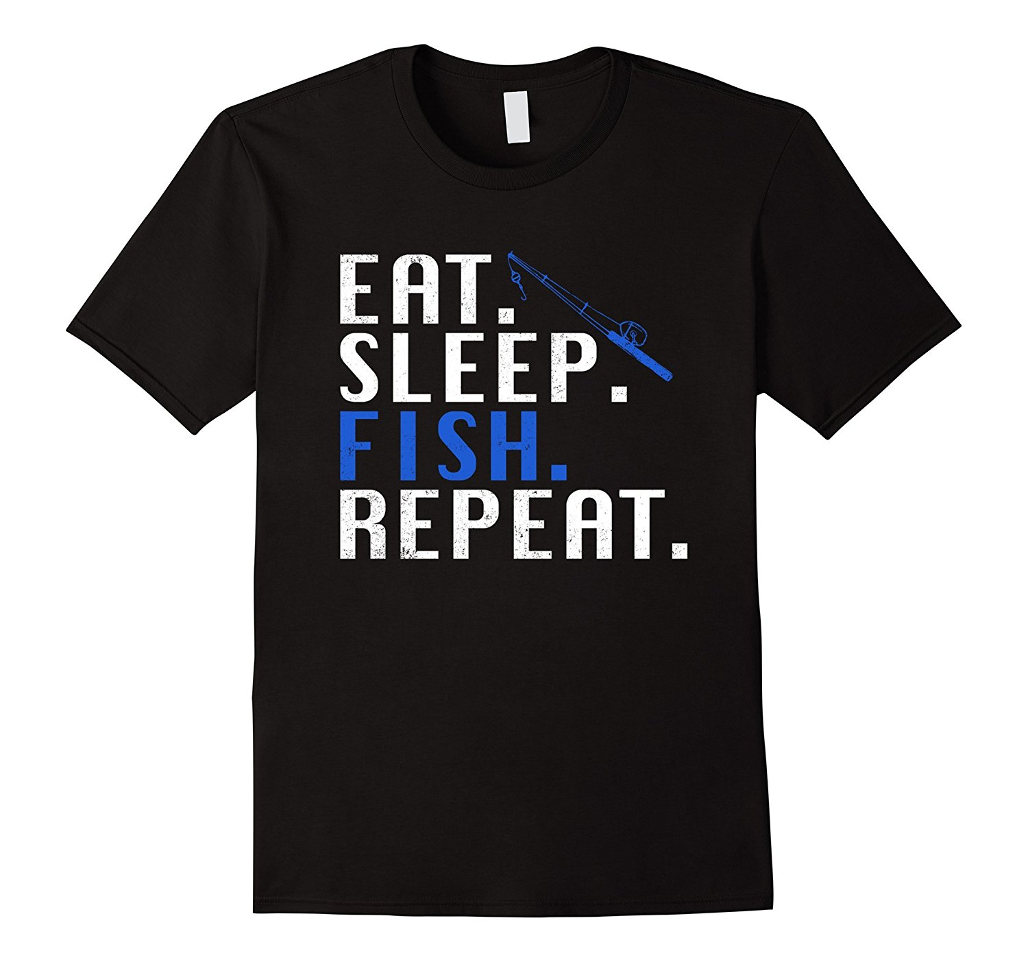 Mens Eat. Sleep. Fish. Repeat. Funny T Shirt Hot Selling 100 % Cotton Tee Shirts Top Tee for Male/Boy Tee Shirts