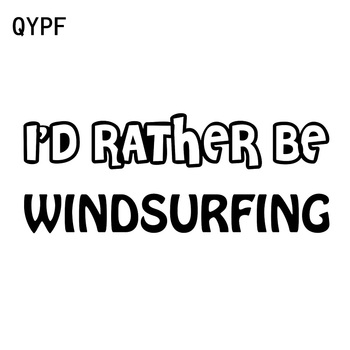 QYPF 15.1cm*5.9cm Nice Endless Childlike Innocence I'D RATHER BE WINDSURFING Delicate Vinyl Car Sticker Decal C18-0990 image