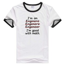 I'm an Engineer I'm Good at Math short sleeve T-shirt Comfortable Tshirt Cool Print Top Fashion Tees Novelty tee funny GA100(China)