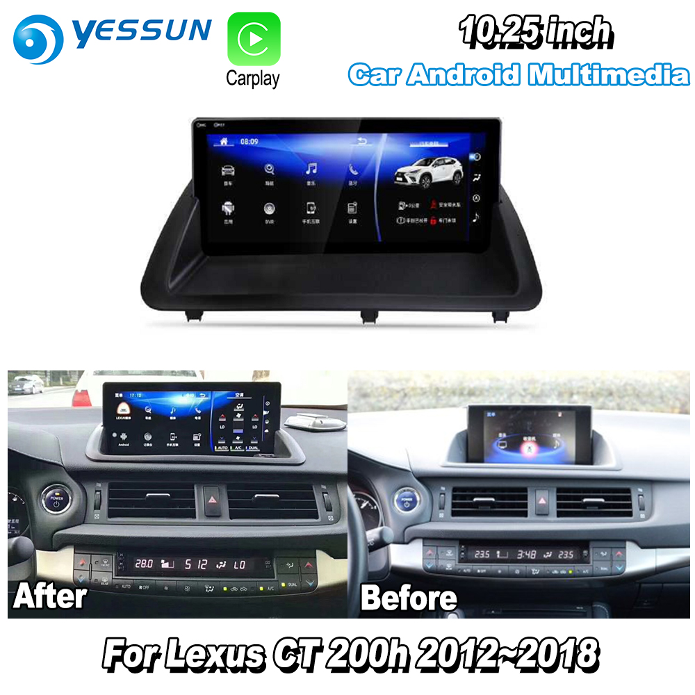 YESSUN 10.25 For Lexus CT 200h CT200h 2013~2018 Car Android Carplay GPS Navi maps Navigation Player Radio Stereo WiFi no DVD yessun for lexus al20 rx 300 rx 200t rx 450h 2015 2018 car android carplay gps navi maps navigation player radio stereo no dvd