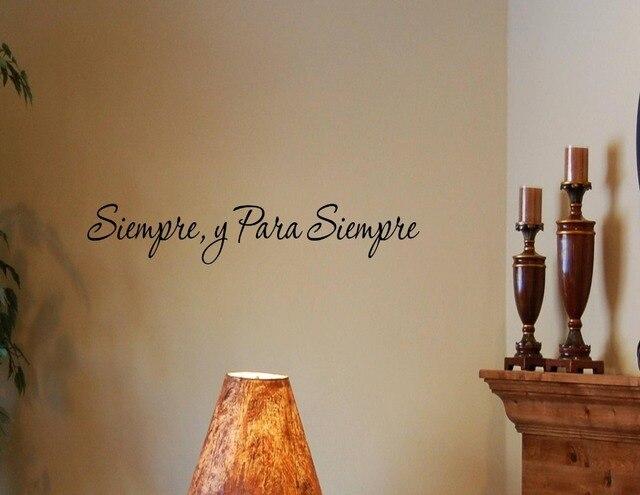 spanish vinyl wall quotes espanol siempre y para siempre vinilos paredes pegatinas de pared decorative