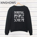 NORMAL PEOPLE SCARE ME 2016 New Letters Print Funny Harajuku Tracksuit For Women Sleeve Hipster  Sweatshirt Hoodies