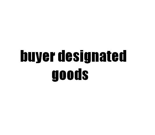 buyer designated goods
