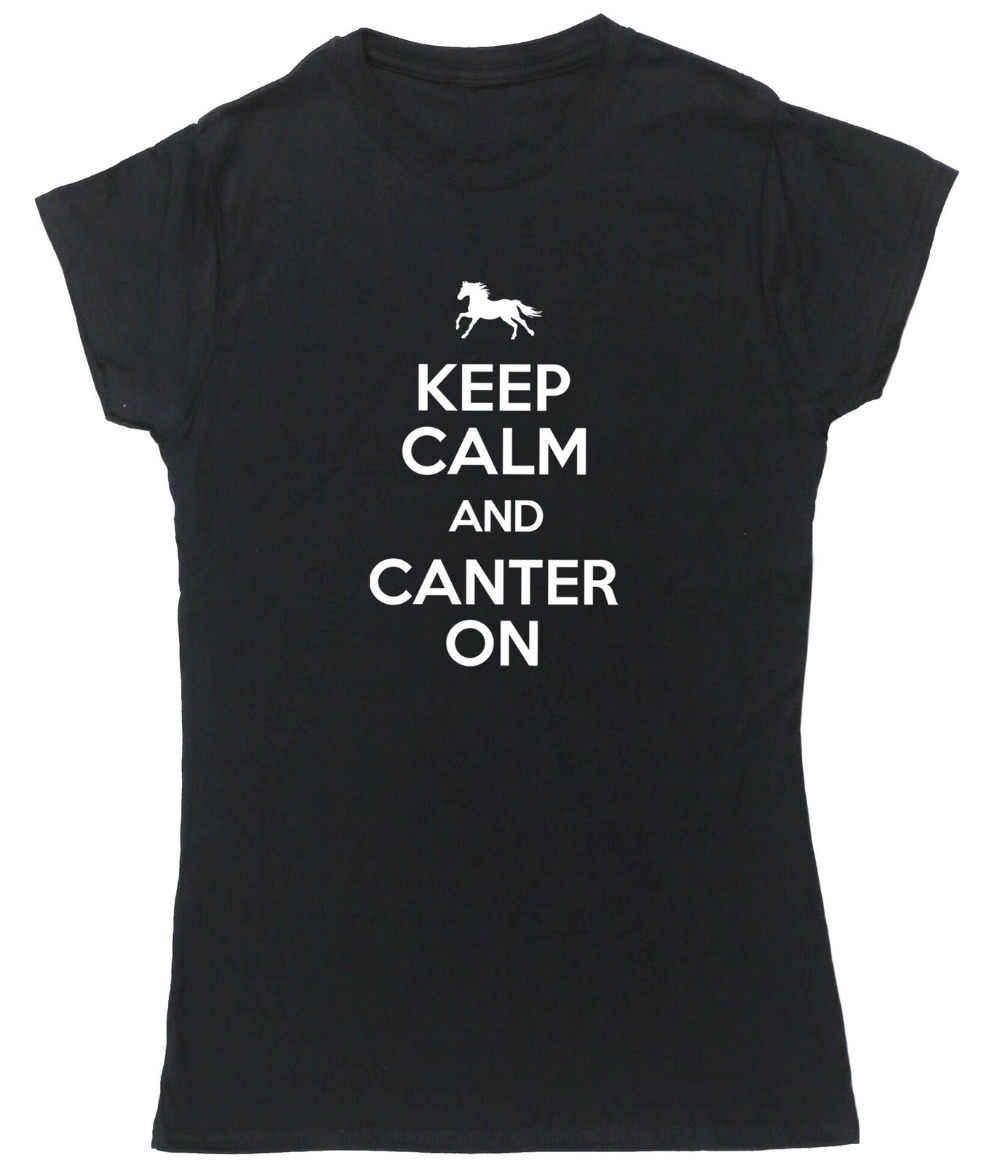 KEEP CALM AND CANTER ON Horse Riding Ladies Lady Fit T-SHIRT Quality Garment