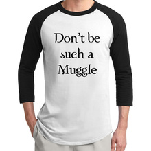 319ea81aa Don't be such a Muggle raglan men t-shirt 2019 summer 3/