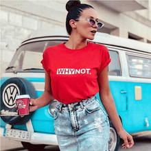 Funny Letters Female T Shirt Cotton Printed Women Summer T-Shirt 2019 Short Sleeve Casual Tops Tee Female White Black Red Tees