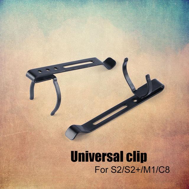 universal clip ,suitable for S2 / S2+ / M1 / C8