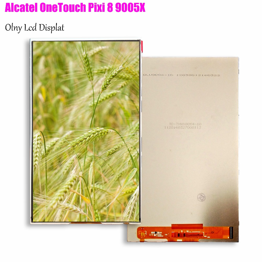 8 100% new 184*114MM LCD matrix For Alcatel OneTouch Pixi 8 9005X Screen Display TABLET pc replacement Parts 7 inch lcd matrix for alcatel one touch pixi 4 7 0 3g 9003x 9003a screen display tablet pc replacement parts alcatel 9003x