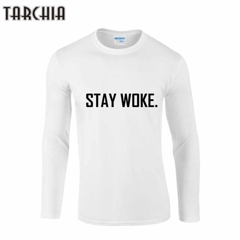 TARCHIA Long Sleeve STAY WOKE Tshirt Cotton T Shirt Men 2019 Brand Design Summer Mens Fitness T Shirts Fashion Brand T Shirt