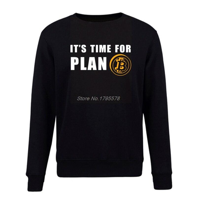 Time For Plan Bitcoin BTC Crypto Currency Sweatshirt Pullover Fleece Custom Hoodies Cotton O-neck Casual Men Hoodie Coat Tops 1