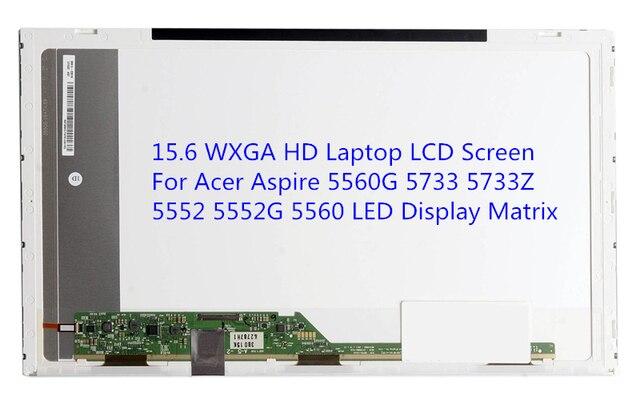 15.6 WXGA HD Ноутбука ЖК-Экран Для Acer Aspire 5560G 5733 5733Z 5552 5552 Г 5560 LED Матрица Дисплея
